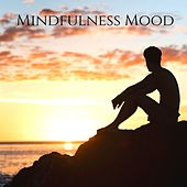 Mindfulness Mood: Power of Meditation, Relaxation, Focus & Healing Music by Soothing Music Academy