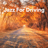 Jazz For Driving by Various Artists