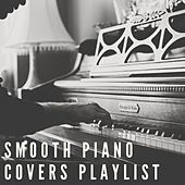 Smooth Piano Covers Playlist by Juniper Hanson
