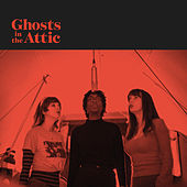 Ghosts in the Attic by Ben Morey and the Eyes