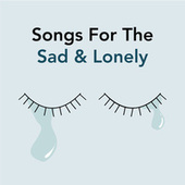 Songs For The Sad & Lonely de Various Artists
