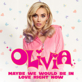 Maybe We Would Be In Love Right Now de Olivia O'Brien