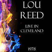 Live in Cleveland 1978 (LIVE) de Lou Reed