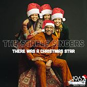 There Was a Christmas Star by The Staple Singers