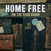 On the Road Again von Home Free