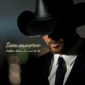 Better Than I Used To Be (Single) de Tim McGraw