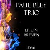 Live in Bremen 1966 (Live) von Paul Bley
