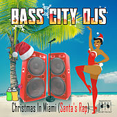 Christmas in Miami (Santa's Rap) by Bass City DJs