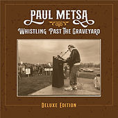 Whistling Past the Graveyard (Deluxe Edition) by Paul Metsa