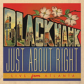 That's Just About Right (Live) by Blackhawk