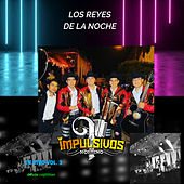 Los Reyes de la Noche en Vivo, Vol. 3 (En Vivo) by Impulsivos Norteño