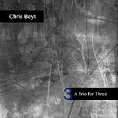 A Trio for Three by Chris Beyt