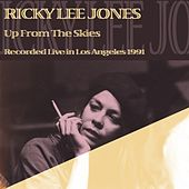 Up from the Skies, Recorded Live in Los Angeles 1991 by Rickie Lee Jones