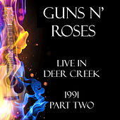 Live in Deer Creek 1991 Part Two (Live) von Guns N' Roses