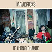 If Things Change by The Mavericks