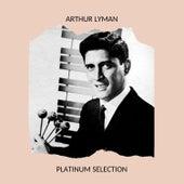 Arthur Lyman - Platinum Selection von Arthur Lyman