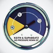 No Pressure EP Remixes by Keith (Rock)