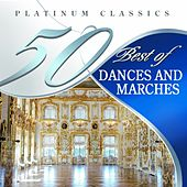 50 Best of Dances and Marches (Platinum Classics) by Various Artists