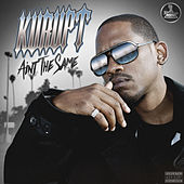 Aint the same by Kurupt