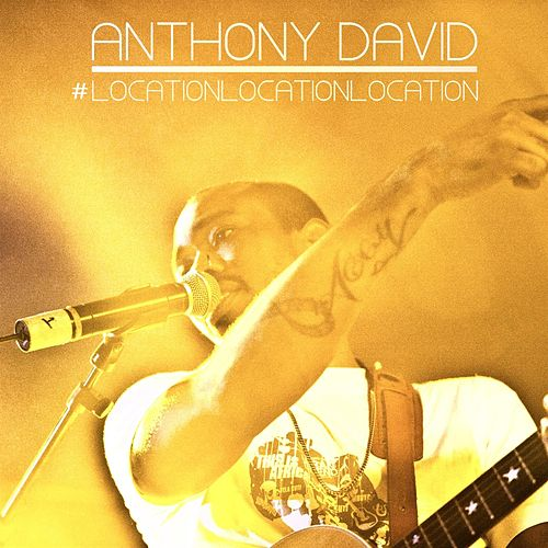 Location, Location, Location by Anthony David