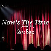 Now's the Time (Acoustic) (Acoustic) by Stevie Boyes