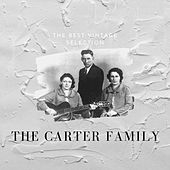 The Best Vintage Selection - The Carter Family von The Carter Family