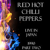 Live in Japan 1990 Part Two (Live) von Red Hot Chili Peppers