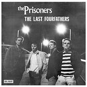 The Last Fourfathers by The Prisoners