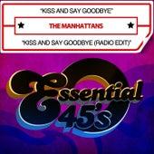 Kiss And Say Goodbye / Kiss And Say Goodbye (Radio Edit) [Digital 45] de Manhattans