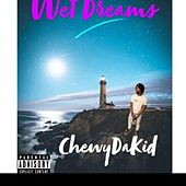 Wet Dreams by Chewy the Kid