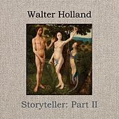Storyteller, Pt. II by Walter Holland