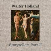 Storyteller, Pt. II de Walter Holland