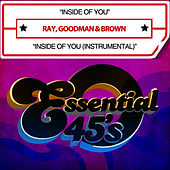 Inside Of You / Inside Of You (Instrumental) [Digital 45] by Ray, Goodman & Brown