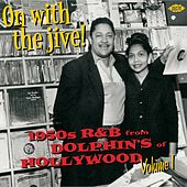 On With The Jive! 1950s R&B From Dolphin's Of Hollywood Volume 1 de Various Artists