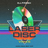 The Laser Disc Vibes by DJ.Fresh