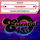 Sunday / Sunday (Instrumental) [Digital 45] by The Moments