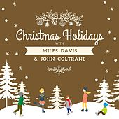 Christmas Holidays with Miles Davis & John Coltrane von Miles Davis