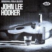 Original Folk Blues Of John Lee Hooker by John Lee Hooker