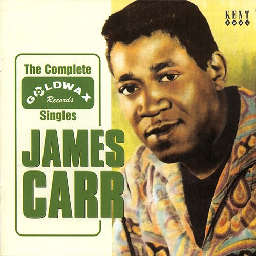 The Complete Goldwax Singles von James Carr