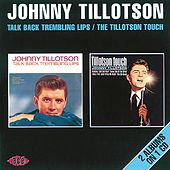 Talk Back Trembling Lips / The Tillotson Touch by Johnny Tillotson