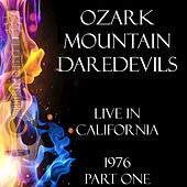 Live in California 1976 Part One (Live) de Ozark Mountain Daredevils