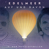 Auf und davon (in 'nem Heißluftballon) von Edelmeer