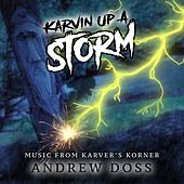 Music from Karver's Korner: Karvin' Up a Storm by Andrew Doss