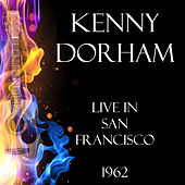 Live in San Francisco 1962 (Live) by Kenny Dorham