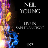 Live in San Francisco 1975 (Live) von Neil Young