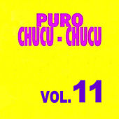 Puro Chucu Chucu Volume 11 de Various Artists