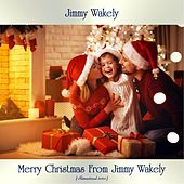 Merry Christmas From Jimmy Wakely (Remastered 2020) von Jimmy Wakely