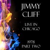 Live in Chicago 1978 Part Two (Live) von Jimmy Cliff