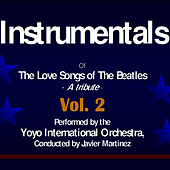 The Love Songs of the Beatles - Instrumentals Volume 2 by Yoyo International Orchestra