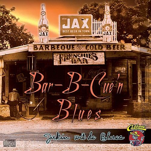Bar-B-Cue'n Blues by Various Artists